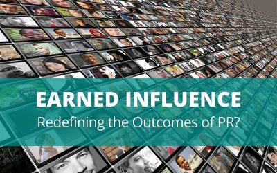 Earned Influence – Redefining the Outcomes of PR?